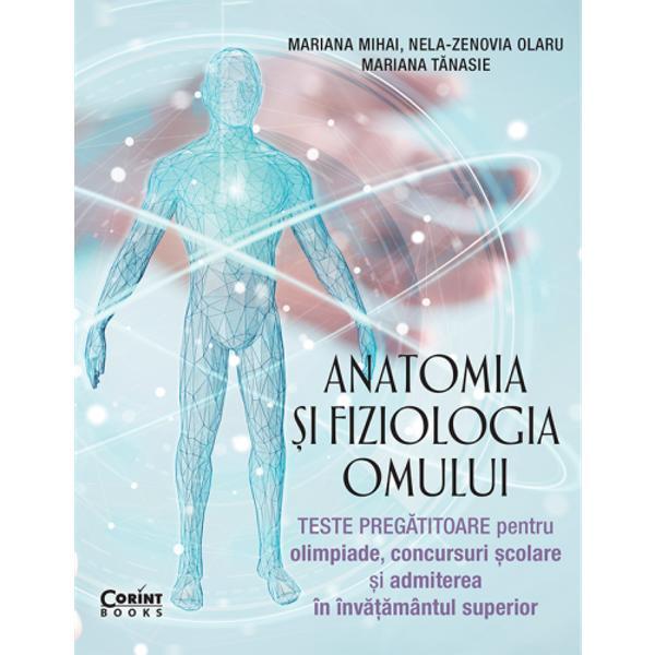 Volumul Anatomia &537;i fiziologia omului Teste preg&259;titoare pentru olimpiade concursuri &537;colare &537;i admiterea în înv&259;&539;&259;mântul superior elaborat de doamnele profesoare Mariana Mihai Zenovia Olaru &537;i Mariana T&259;nasie î&537;i propune s&259; ofere elevilor &537;i cadrelor didactice un num&259;r mare de itemi care s&259; contribuie la aprofundarea corect&259; a disciplinei Biologie