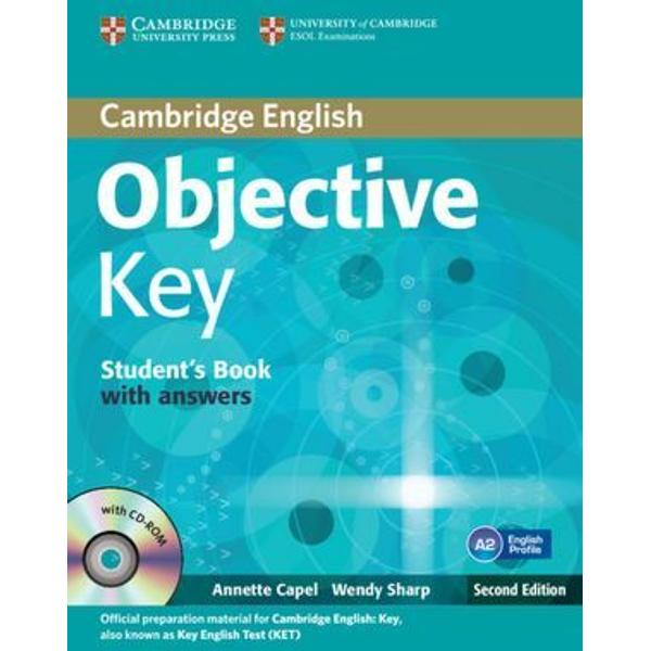 Objective Key offers students complete official preparation for the Cambridge English Key KET exam This is a revised and updated edition of Objective KET Short units offer a variety of lively topics while providing training in exam skills and solid language development Key words sections informed by English Profile highlight the words and meanings A2-level students need to master Spelling Spots and Grammar Extra boxes informed by the Cambridge English Corpus provide help with