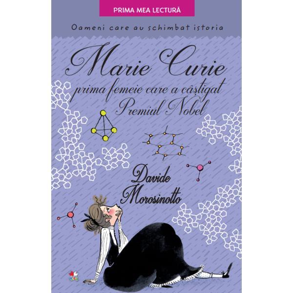 O poveste despre curiozitate &537;i pasiune Marie Curie savanta care a descoperit secretele atomului singura de&539;in&259;toare a dou&259; Premii Nobel &238;n domenii diferite &536;tiin&539;a e o aventur&259; fantastic&259;&160;Exist&259; pove&537;ti care te impresioneaz&259; &537;i te fac s&259;-&539;i dore&537;ti s&259; &537;tii mai mult Sunt pove&537;tile despre oameni mari care prin cuvintele prin descoperirile prin alegerile sau chiar prin destinul lor au