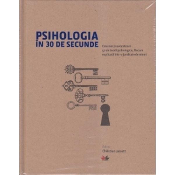 C&226;inii lui Pavlov psihanaliza studiul despre obedien&539;&259; al lui Milgram sau terapia cognitiv&259; a lui Beck &536;tii ce &238;nseamn&259; toate acestea sau m&259;car ai auzit de ele &238;ns&259; &238;n&539;elegi oare suficient de bine aceste teorii psihologice &238;nc&226;t s&259; &238;&539;i exprimi p&259;rerea la o petrecere sau s&259; &238;i uime&537;ti pe cei din jur cu nivelul t&259;u de cunoa&537;terePsihologia &238;n 30 de secunde selecteaz&259;
