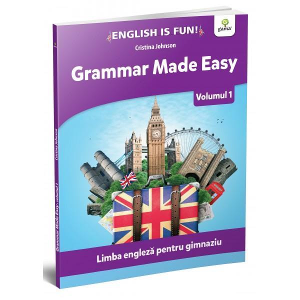 Grammar Made Easyeste o lucrare în dou&259; volume dedicat&259; elevilor de gimnaziu care î&537;i doresc s&259; aprofundeze gramatica limbii engleze Fiecare subiect este explicat clar &537;i succint cu exemple Verificarea însu&537;irii cuno&537;tin&539;elor se face prin exerci&539;ii diverse iar la finalul fiec&259;rui capitol exist&259; o sec&539;iune