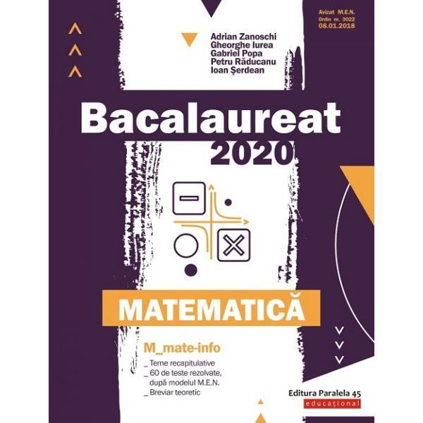 Avizat MEN conform OM nr 30228012018Bacalaureat 2020 Matematic&259; Mmate-info este GHIDUL COMPLET pentru preg&259;tirea examenului de bacalaureatLucrarea con&355;ine Teme recapitulative care acoper&259; toat&259; programa pentru bacalaureat Problemele sunt &238;nso&355;ite de solu&355;ii detaliate &351;i de comentarii metodice unele dintre ele av&226;nd chiar mai multe rezolv&259;ri La fiecare dintre clasele