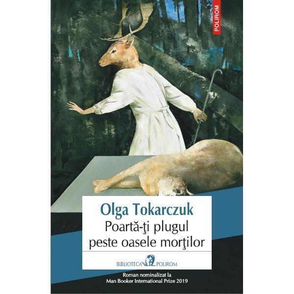 Roman nominalizat laMan Booker International Prize 2019Într-un c&259;tun de la grani&355;a Poloniei cu Cehia unde tr&259;iesc aproape izola&355;i de lume un grup de localnici &351;i cî&355;iva proprietari ai unor case de vacan&355;&259; au loc o serie de crime Victimele se dovedesc a fi vîn&259;tori pasiona&355;i iar dac&259; e s&259; ascult&259;m opinia b&259;trînei doamne Duszejko a c&259;rei voce