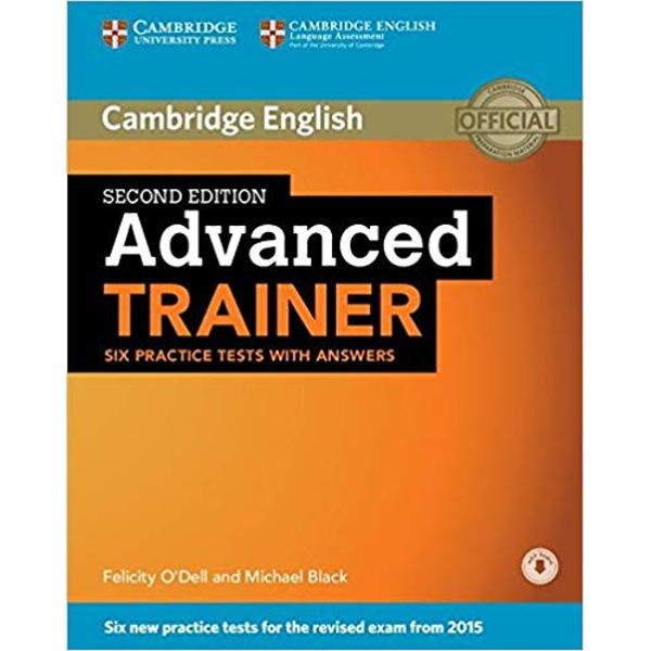 Six full practice tests with tips and training for the 2015 revised Cambridge English Advanced CAE Advanced Trainer Second edition offers six practice tests for the revised Cambridge English Advanced CAE exam combined with easy-to-follow guidance and exam tips The first two tests are fully guided with advice on how to tackle each paper Extra practice activities informed by the Cambridge Learner Corpus a bank of real candidates exam papers