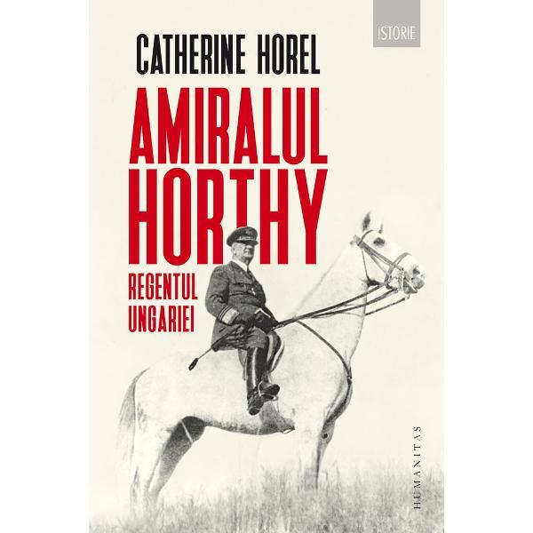 Figura lui Miklós Horthy este sinonim&259; cu istoria Ungariei interbelice De el se leag&259; rena&537;terea &539;&259;rii dup&259; destr&259;marea Imperiului &537;i încerc&259;rile de a recupera teritoriile pierdute la Trianon În memoria istoric&259; a românilor – &537;i nu numai a lor – Horthy este tipul dictatorului fascist în rând cu Adolf Hitler &537;i Benito Mussolini iar numele s&259;u echivaleaz&259; cu ocupa&539;ia