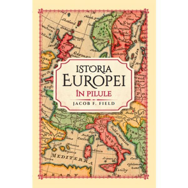 Istoria Europei din Epoca Bronzului pân&259; la începutul secolului XXI de la vârsta de aur a Greciei la Uniunea European&259; de la Alexandru cel Mare la Napoleon Bonaparte de la R&259;zboiul de 30 de Ani la R&259;zboiul Rece – o ampl&259; incursiune în istorie în pilule u&537;or de în&539;elesO carte esen&539;ial&259; de istorie a continentului nostru care prezint&259; cele mai semnificative evenimente analizând