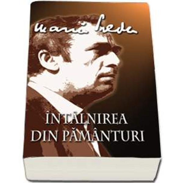 Textul editiei de fata este reprodus dupa Marin Preda Intalnirea din pamanturi Editura Eminescu Bucuresti 1973 Intalnirea din pamanturi este volumul de debut al lui Marin Preda A aparut in 1948 si