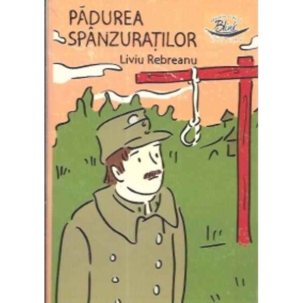 Padurea spanzuratilor-Esti invitat in lumea literaturii natioanale unde vei fi insotit pe parcursul lecturii de ilustratii originale