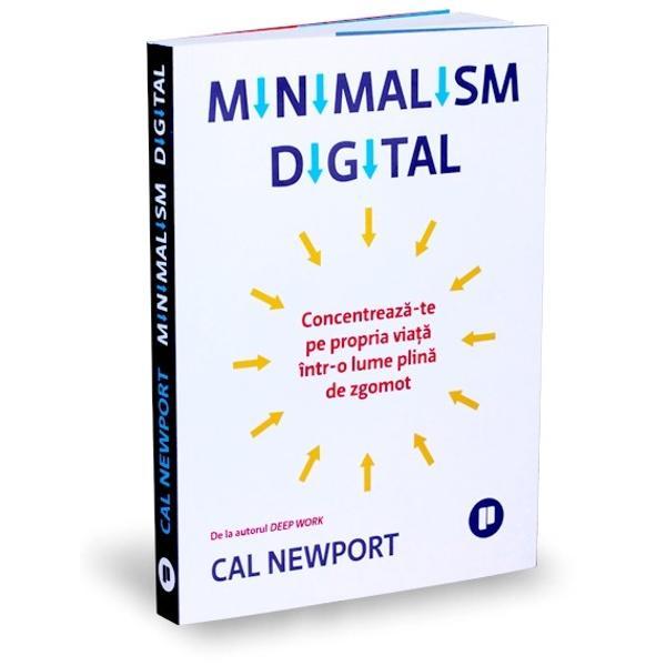 Minimalismul este arta de a &537;ti ce înseamn&259; destul Minimalismul digital aplic&259; aceast&259; idee în domeniul tehnologiei personale E secretul pentru a tr&259;i o via&539;&259; concentrat&259; într-o lume tot mai zgomotoas&259; Minimali&537;tii digitali sunt peste tot în jurul nostru Sunt oamenii calmi &537;i ferici&539;i care pot purta conversa&539;ii lungi f&259;r&259; s&259; se uite pe furi&537; la telefon care se pot pierde
