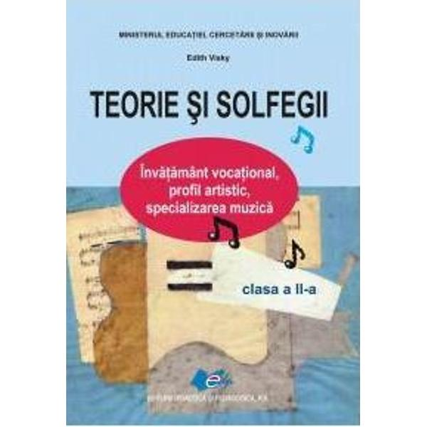 """Seria de manuale """"Teorie &351;i solfegii"""" este destinat&259; elevilor care studiaz&259; în înv&259;&355;&259;mântul voca&355;ional profilul artistic specializarea muzic&259; Autorii manualelor sunt personalit&259;&355;i binecunoscute ale muzicii române&351;ti &351;i speciali&351;ti în pedagogia muzicii Manualele sunt ap&259;rute sub egida Ministerului Educa&355;iei Cercet&259;rii &351;i Inov&259;rii în îngrijirea"""