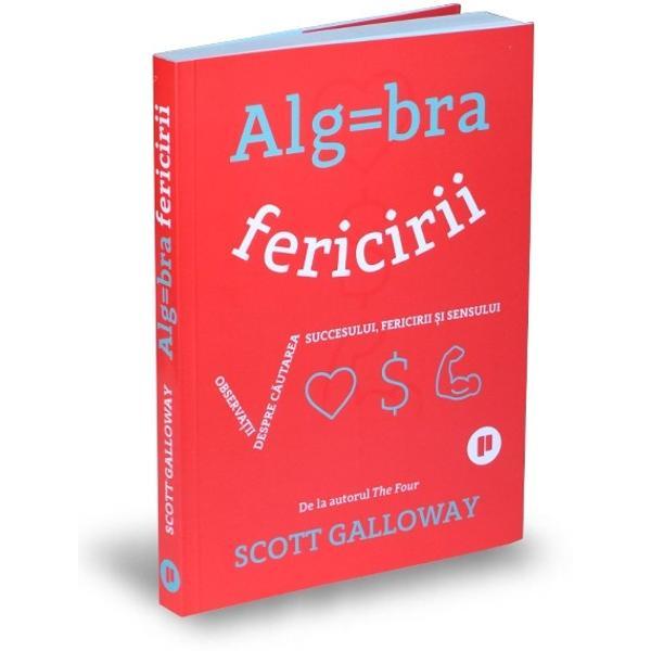 Care este formula unei vie&539;i bine tr&259;ite Cum po&539;i avea o carier&259; cu sens nu doar una lucrativ&259; Este posibil echilibrul munc&259;-via&539;&259; personal&259; Care sunt elementele unei rela&539;ii de succesAlgebra fericiriise bazeaz&259; pe o combina&355;ie de anecdote din via&355;a profesorului Galloway &537;i o viziune lipsit&259; de ipocrizie Autorul împ&259;rt&259;&537;e&537;te din