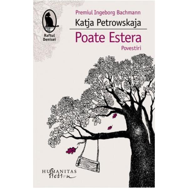 """Pentru Poate Estera Katja Petrowskaja a fost distins&259; în 2013 cu Premiul Ingeborg Bachmann unul dintre cele mai importante premii germane destinat unei c&259;r&539;i nepublicate în 2014 cu Premiul Ernst Toller &537;i cu Premiul de literatur&259; """"aspekte"""" iar în 2015 cu Premiul Strega EuropeoÎn Poate"""