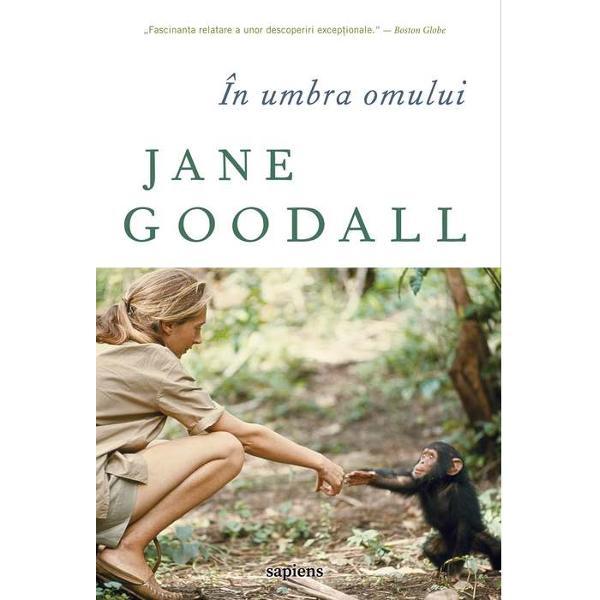 Cimpanzeii studia&539;i de Jane Goodall au devenit faimo&537;i în întrega lume iarÎn umbra omuluieste un volum clasic în domeniul etologiei Cercet&259;toarea a câ&537;tigat încrederea primatelor din rezerva&539;ia Gombe Stream le-a dat nume &537;i le-a urm&259;rit ani la rând Cartea aceasta vorbe&537;te despre rela&539;ii sociale complexe lupte între clanuri &537;i abilit&259;&539;i uimitoare între