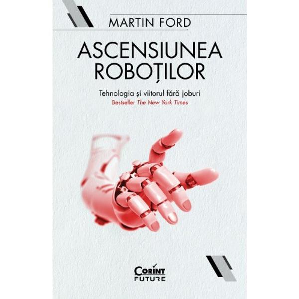 Care vor fi slujbele viitorului Cine le va de&539;ine Ce trebuie s&259; studieze elevii de azi pentru a putea fi angaja&539;i peste un deceniu sau dou&259; Iat&259; doar câteva dintre întreb&259;rile la care încearc&259; s&259; dea r&259;spunsuri Martin Ford antreprenorul din Silicon Valley &537;i specialistul în ingineria calculatoarelor care afirm&259; c&259; pe m&259;sur&259; ce tehnologia va progresa într-un ritm tot mai accelerat iar