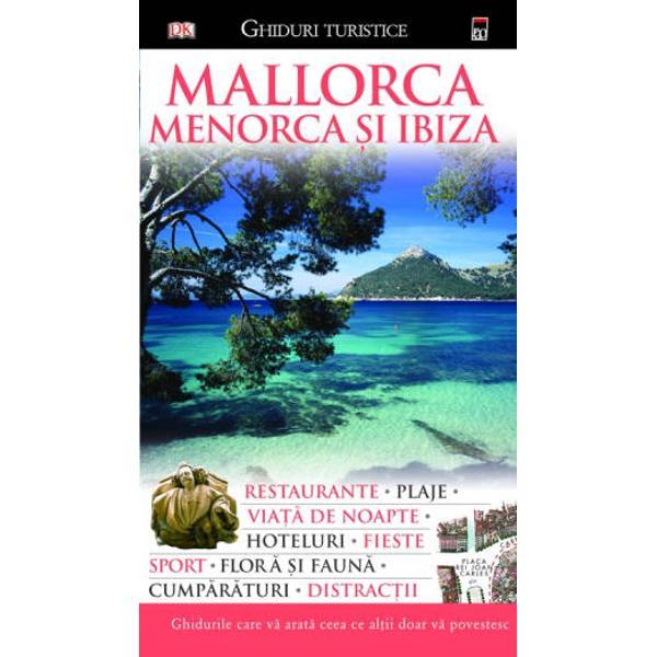 Mallorca Perla Mediteranei este o insula a contrastelor de la frumuseti ale naturii inca neatinse cu munti tarmuri stancoase si plaje cu nisip fin la orase turistice aglomerate si exclusiviste precum Palma de Mallorca Insulele Baleare au insa si o sora mai mica a Insulei Mallorca Insula Menorca un loc recomandat celor carora nu le place agitatia un loc ce a fost declarat rezervatie biosferica mondiala de catre UNESCO un loc linistit un loc ce contrasteaza cu Party Island Insula