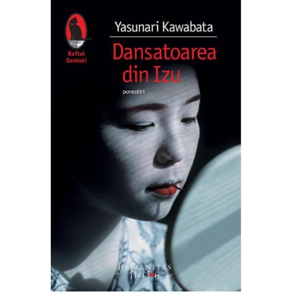 Kawabata este primul scriitor japonez caruia i s-a acordat Premiul Nobel pentru Literatura 1968 Povestirile lui adevarate bijuterii literare au simplitatea inselatoare a artei Extremului OrientPovestirile lui Kawabata au frumusetea unor stampe japoneze delicatetea si echivocul lor incarcat de semnificatii subterane Textul care da titlul volumului --Dansatoarea din Izu-- este consideratla piece de resistance; singuratatea si