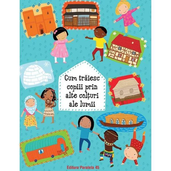 Te-ai &238;ntrebat vreodat&259; cum tr&259;iesc copiii din alte &539;&259;ri Aceast&259; carte &238;&539;i ofer&259; &537;ansa s&259; p&259;trunzi &238;n locuin&539;e de pe toate continentele &537;i s&259; vezi c&226;t de diferite pot fi vie&539;ile copiilor Oamenii &238;&537;i construiesc casele cu materialele specifice zonei &238;n care locuiesc asigur&226;ndu&8209;se ca traiul zilnic s&259; fie confortabil &536;tii cum tr&259;iesc copiii &238;n&160;Mongolia