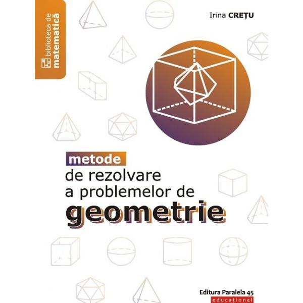 Lucrarea Metode de rezolvare a problemelor de geometrie a doamnei profesoare Irina Cre&355;u vine s&259; pun&259; &238;n valoare misiunea nobil&259; a profesorului de matematic&259; de a g&259;si &351;i utiliza metodele cele mai adecvate pentru &238;n&355;elegerea diverselor capitole ale matematicii c&226;t &351;i pentru rezolvarea propriu-zis&259; a problemelor oferind nu de pu&355;ine ori metode alternative de rezolvareMetodele de rezolvare a problemelor de