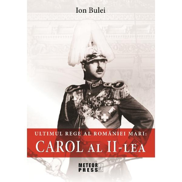 Despre Carol al II-lea s-a scris si fara indoiala se va mai scrie Pentru ca el sta cu domnia lui in mijlocul furtunii intre razboaie sau in pregatirea lor intr-o vreme in care granitele se misca in plansul refugiatilor si in durerea unei tari in genunchi Zece ani de domnie ai lui Carol al II-lea au ridicat economia si cultura regatului roman dar nu au reusit sa-l puna la adapost de primejdieImaginea lui Carol al II-lea este prin
