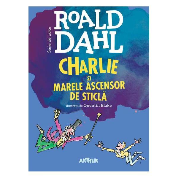 Continuarea romanuluiCharlie &537;i Fabrica de Ciocolat&259;Charlie a câ&351;tigat fabrica de ciocolat&259; a domnului Wonka dar aventurile prin care trece al&259;turi de bizarul personaj &351;i de ciudata sa familie nu sunt nici pe departe încheiateCu to&355;ii sunt pasagerii Marelui Ascensor de Sticl&259; ma&351;in&259;rie care-i va purta