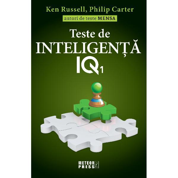 Ken Russell si Philip Carter sunt principalii editori britanici de puzzle-uri Mensa si concep permanent noi teste IQ Ei au scris peste saizeci de carti despre toate aspectele testarilor cuvintelor incrucisate puzzle-urilor si exercitiilor de rationament Concepute pentru masurarea inteligentei testele IQ reprezinta o componenta a sistemului educational  precum si a procesului de recrutare si selectare a personalului Desi testele IQ va pot speria s-a dovedit ca va puteti imbunatatii