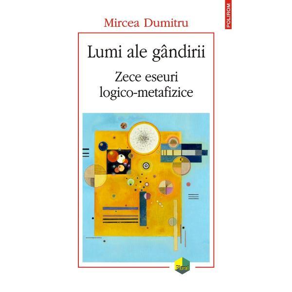 """""""Mircea Dumitru reprezint&259; în România o parcel&259; a gîndirii contemporane mai pu&539;in frecventat&259; de marele public fie el &537;i interesat de «metafizic&259;» Cititorul va descoperi volupt&259;&539;i filosofice noi rezultate din degustarea rigorii a construc&539;iei logice a unei interoga&539;ii despre sens de alt&259; coloratur&259; decît aceea a gîndirii speculative tradi&539;ionale"""" Andrei"""
