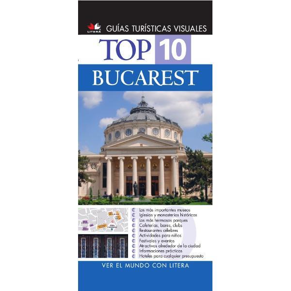 Top 10 Bucharest - ghid turistic vizual in limba spaniola