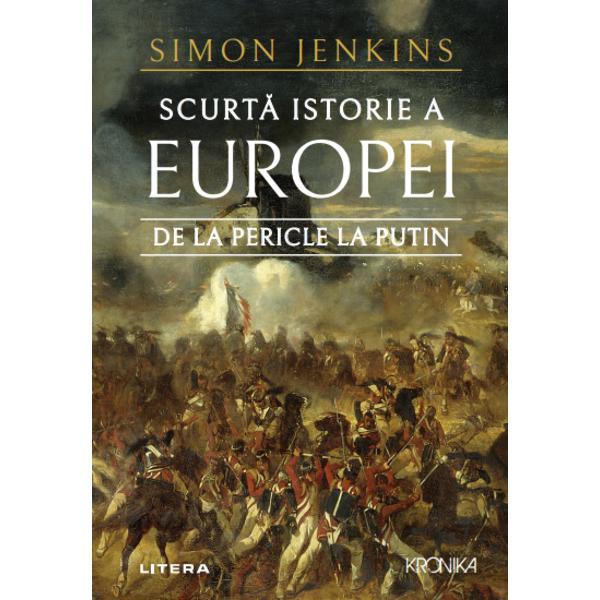 Europa a fost vreme de dou&259; milenii un continent care s-a bucurat de un succes remarcabil În noua sa istorie Simon Jenkins spune povestea acestei evolu&539;ii de la un câmp de lupt&259; între triburi r&259;zboinice la un t&259;râm al p&259;cii bog&259;&539;iei &537;i libert&259;&539;ii – o poveste cu sui&537;uri &537;i coborâ&537;uri din Grecia &537;i Roma antic&259; prin Evul Mediu Reform&259; &537;i Revolu&539;ia