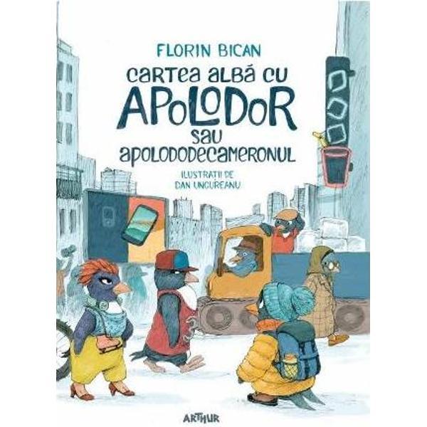 Un poem plin de culoare care arunc&259; o lumin&259; nou&259; asupra lui Apolodor &537;i asupra lumii pinguinilor care-l întâmpin&259; în Labrador Apolodictator Apolodizident Apolodrama Apoloaum&259;doare Apolodiva &537;i mul&539;i mul&539;i al&539;iiAmestec rar de omagiu &537;i satir&259;Cartea alb&259; cu Apolodorse cite&537;te cu zâmbetul pe buze cu dor de Gellu Naum &537;i cu bucuria intens&259;
