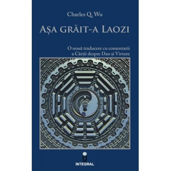 "Colec&539;iaCHINA INTEGRAL vol XI""Cu atâtea versiuni în limba englez&259; ale Dao de jing la ce bun o alta"" Moss Roberts 2001 Laozi Dao De Jing – The Book of the Way p 2p"