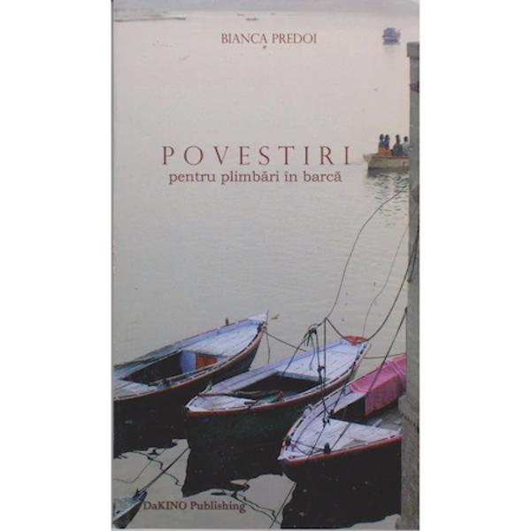 Povestiri pentru plimbari in barca - Bianca Predoi