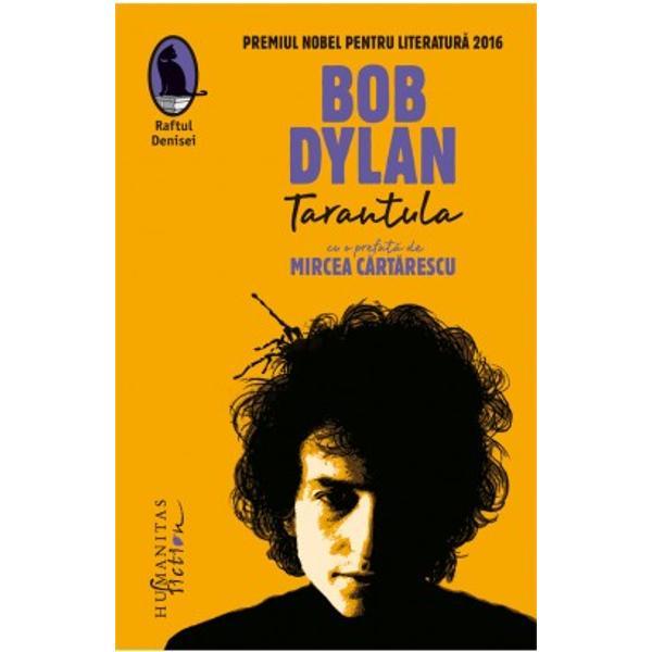 Muzician-poet Bob Dylan este una dintre personalit&259;&355;ile artistice care au marcat evolu&355;iile culturale din America anilor 1960–1970 VolumulTarantulaa fost scris de Bob Dylan la jum&259;tatea anilor 1960 &351;i publicat în 1971 cu o întârziere cauzat&259; de accidentul de motociclet&259; suferit de autor în iunie 1966 &351;i de dorin&355;a sa în