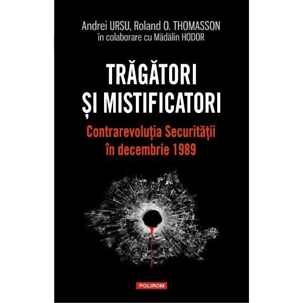 Prefa&539;&259; de Dennis DeletantZiua în care dictatura comunist&259; a fost înl&259;turat&259; în România 22 decembrie 1989 &537;i cele care au urmat stîrnesc &537;i ast&259;zi controverse cu privire la ceea ce s-a întîmplat de fapt O problem&259; r&259;mas&259; înc&259; f&259;r&259; r&259;spuns &537;i care alimenteaz&259; disensiuni între sus&539;in&259;torii diferitelor teorii despre cele petrecute este