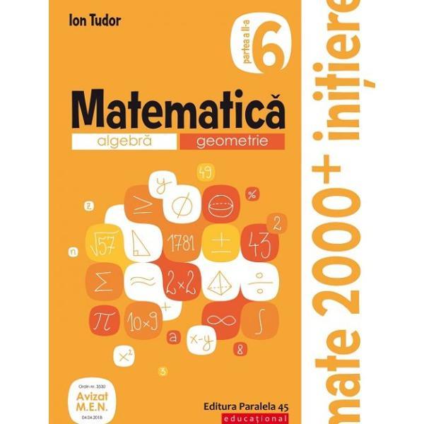 Avizat MEN conform OM nr 353004042018Cea mai popular&259; &351;i mai longeviv&259; colec&355;ie de matematic&259; din Rom&226;nia&160;MATE 2000 a Editurii Paralela 45 reprezint&259; de mai bine de dou&259; decenii suportul num&259;rul 1 de &238;nv&259;&355;are a matematicii pentru majoritatea elevilor din &238;nv&259;&355;&259;m&226;ntul preuniversitar at&226;t prin activit&259;&355;ile matematice de consolidare &351;i