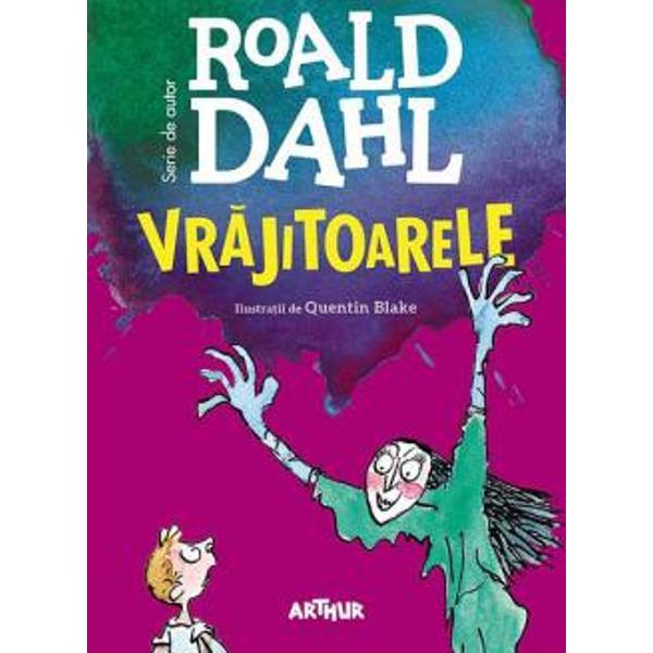 Roald Dahl ne spune povestea amuzant&259; a unui b&259;ie&355;el de &351;apte ani care d&259; nas în nas cu un grup de vr&259;jitoareÎn pove&351;ti ele poart&259; p&259;l&259;rii negre caraghioase &351;i zboar&259; pe m&259;turi În via&355;a real&259; vr&259;jitoarele nu se deosebesc cu nimic de femeile obi&351;nuite Se îmbrac&259; în haine obi&351;nuite locuiesc în case obi&351;nuite &351;i au slujbe
