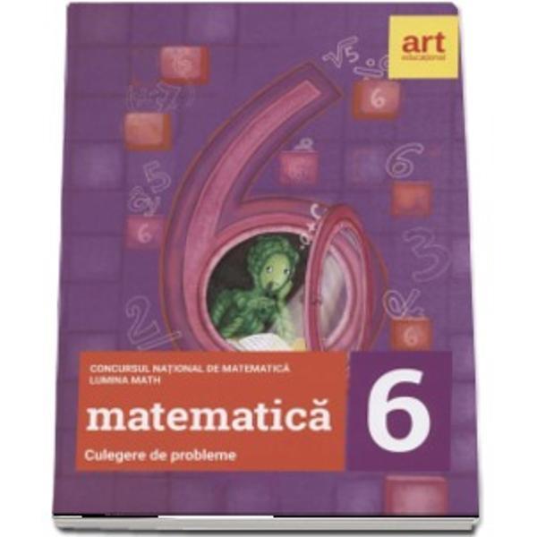 Concursul national de matematica Luminamath Culegere de probleme clasa a VI a