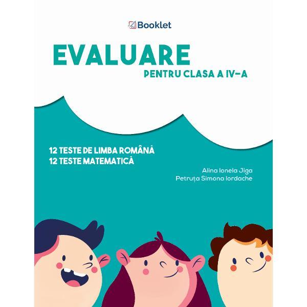 Evaluare pentru clasa a IV-a TESTE este un instrument de lucru foarte util elevilor de clasa a IV-a care se preg&259;tesc pentru sus&539;inerea examenului de Evaluare Na&539;ional&259;Con&355;ine 13 teste de comunicare în limba român&259; &537;i 13 teste de matematic&259;Testele de comunicare în limba român&259; evalueaz&259; competen&539;ele de receptare a mesajului scris pe baza unor texte-suport literare &537;i nonliterare precum &537;i