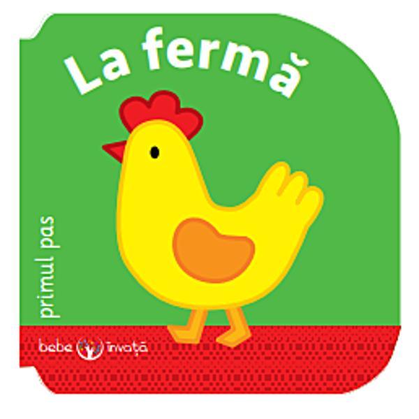"""""""Primul pas"""" este o serie de 4 minicar&539;i pe carton care acoper&259; teme de interes pentru copiii foarte mici - primele cuvinte animale ferma culoriIlustra&539;iile clare &537;i pline de culoare stimuleaz&259; aten&539;ia &537;i spiritul de observa&539;ie &537;i ajut&259; la recunoa&537;terea diverselor obiecte &537;i no&539;iuniSerie publicat&259;în 32 de limbi Vârsta recomandat&259;1"""