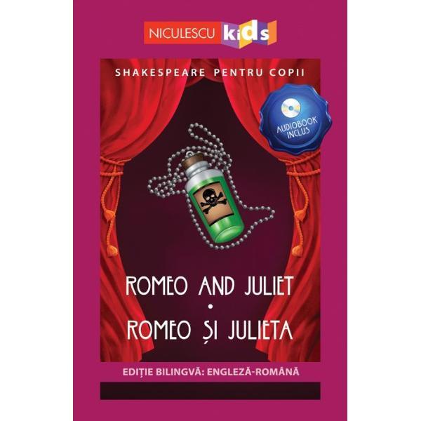 SHAKESPEARE PENTRU COPIIEDI&538;IE BILINGV&258; ENGLEZ&258; - ROMÂN&258;AUDIOBOOK INCLUSROMEO AND JULIET - ROMEO &536;I JULIETAConsiderat&259; una dintre cele mai importante tragedii romantice scrise vreodat&259; Romeo &351;i Julieta este povestea tragic&259; de iubire dintre doi tineri Romeo &351;i Julieta al c&259;ror destin se afl&259; sub o zodie nefast&259; Plasat&259; în ora&351;ul italian Verona ac&355;iunea piesei