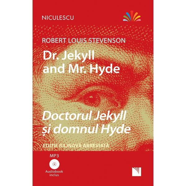 Dr Jekyll and Mr Hyde - Doctorul Jekyll &537;i domnul HydeEdi&539;ie bilingv&259; Român&259;  Englez&259; abreviat&259;Include Audiobook MP3Doctorul Jekyll &351;i domnul Hyde de Robert Louis Stevenson este o poveste cu adev&259;rat înfrico&351;&259;toare a luptei dintre bine &351;i r&259;u Avocatul John Utterson se apuc&259; s&259; cerceteze leg&259;tura dintre prietenul s&259;u Dr Henry Jekyll un