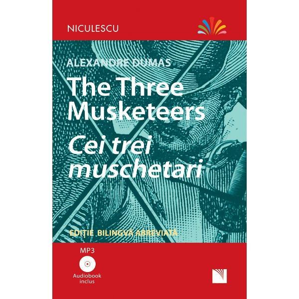 """The three musketeers - Cei trei mu&537;chetariEdi&539;ie bilingv&259; Român&259;  Englez&259; abreviat&259;Include Audiobook MP3Cei trei mu&351;chetari de Alexandre Dumas este un roman de aventuri &351;i exemplul perfect pentru genul """"cap&259; &351;i spad&259;"""" Publicat în 1844 cu o ac&355;iune ce se desf&259;&351;oar&259; la curtea regilor Fran&355;ei în anii 1620 cartea prezint&259; lumea"""