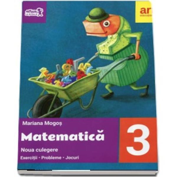 Culegere de matematica pentru clasa a III a editia 2017 Mogos
