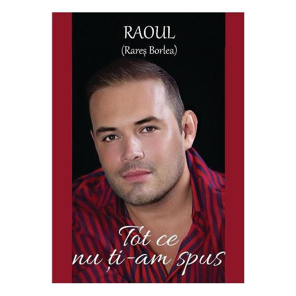 Raoul Rares Borlea cel cu plansete mute si multe dureri si cu ziua de azi inceputa de ieri este dupa parerea mea o figura proteica donquijotesca crepusculara care zboara temerar prin pulberea aurie a iubirilor-de-orice-fel avand ca arma o penita iar pavaza propriile amintiriLucida poezia lui ne aduna laolalta cu el si pe noi cu toate nemarturisitele noastre povesti si nespusele noastre cuvinte asa incat lasitatea noastra devine virtutea si maretia lui - Horatiu