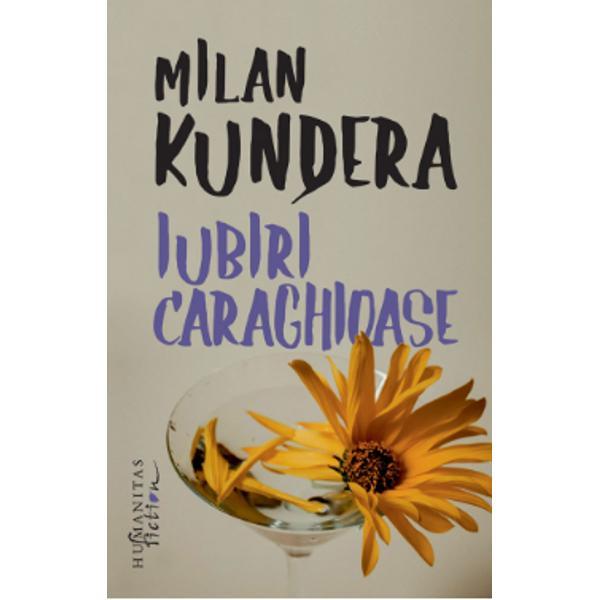 """Iubirea este pentru Milan Kundera altceva decât blând&259; visare sau suspin abisal ceva mult mai palpabil """"epidermic"""" aproape Nu maladive fantasme nu obscure pulsiuni îi împing pe eroii nuvelelor sale unul c&259;tre altul în doi nu e loc de subtile ocoluri &351;i de inavuabile complexe totul se reduce la expresia cea mai brutal&259; a esen&355;ialului Cu nespus&259; luciditate &351;i cu enorm&259; ironie Kundera dezv&259;luie"""
