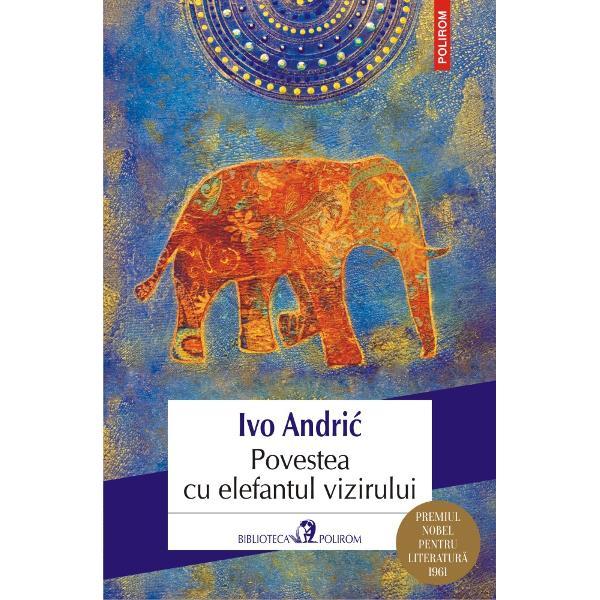 Premiul Nobel pentru Literatur&259; 1961Traducere din limba sîrb&259; &351;i note de Gellu Naum &351;i Voislava StoianoviciLa Travnik se instaleaz&259; noul vizir un tiran anonim însetat de sînge Curînd pa&351;a î&351;i aduce de pe t&259;rîmuri îndep&259;rtate un elefant Un animal neastîmp&259;rat care face pr&259;p&259;d prin tarabele tîrgului &351;i un simbol al puterii vizirului