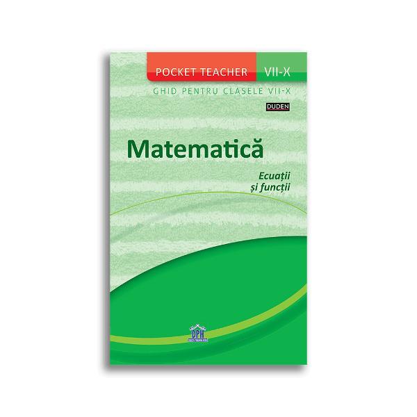 Pocket Teacher con&539;ine cele mai importante no&539;iuni - Descrierea &537;i reprezentarea grafic&259; a func&539;iilor - Aplicarea regulilor de formare a inegalit&259;&539;ii - Rezolvarea corect&259; a ecua&539;iilor p&259;tratice - Ridicarea la putere extragerea r&259;d&259;cinilor calcularea logaritmilor - Utilizarea func&539;iilor sinus &537;i cosinus Pentru utilizare în clas&259; individual pentru preg&259;tirea testelor