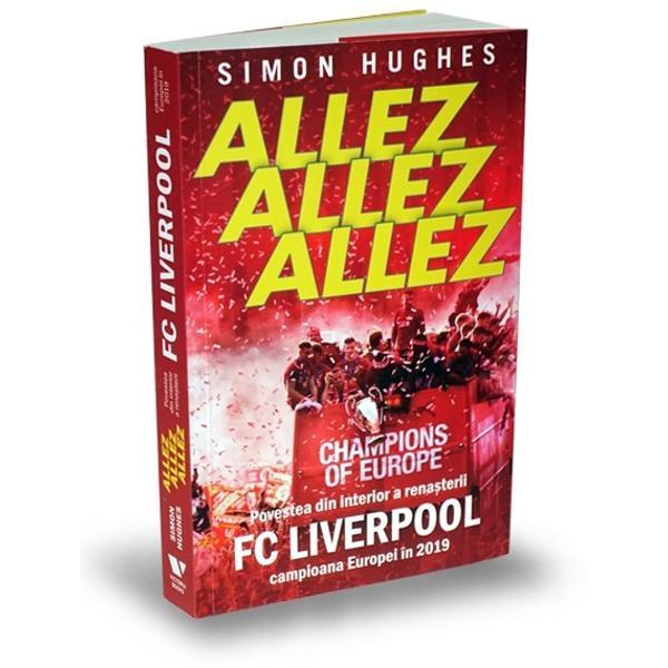 Allez Allez Allezeste povestea din interior a sezonului 2018-2019 al FC Liverpool o campanie în care clubul a fost implicat în cea mai strâns&259; curs&259; la titlu din istoriaPremier League &537;i a câ&351;tigat pentru a &537;asea oar&259; Liga CampionilorDatorit&259; accesului la conducerea clubului la juc&259;tori &537;i la stafful tehnicAllez Allez