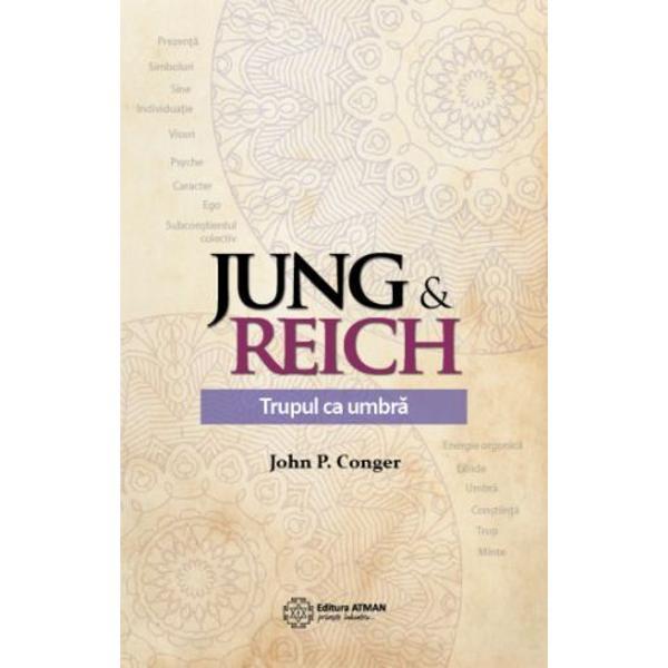 Jung & Reich Trupul ca umbra este o explorare a vietilor si a ideilor semnificative a doua figuri principale ale psihanalizei Carl Jung si Wilhelm Reich amandoi pionieri si genii controversate care nu s-au intalnit niciodata desi au fost contemporani Modul in care John P Conger trateaza personalitatile si perspectivele acestora – precum si ce ar fi putut asimila unul de la celalalt – reprezinta o biografie combinata a similaritatilor si diferentelor si totodata o