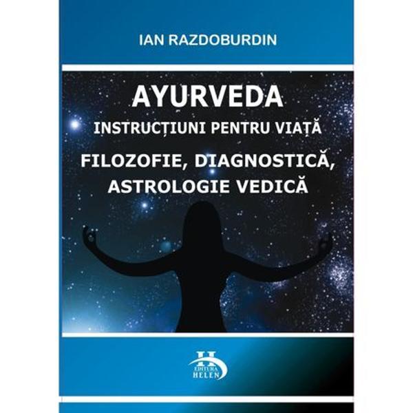 """Ciclul cartilor Ayurveda Instructiuni pentru viata"""" – este o incercare de a sintetiza cunostintele medicale Vedice antice si cele moderne de a le apropia la maxim de orizontul nostru si de stilul european de viata fiindca principalul principiu Ayurveda – stiinta vietii – suna in sanscrita desha kala patra"""" sau locul timpul circumstantele""""In cea de-a doua carte a ciclului vom continua sa"""