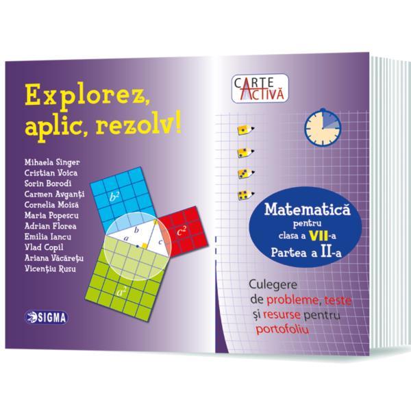 Culegerea de probleme de matematic&259;Explorez Aplic Rezolvdin colec&539;iaCarte Activ&259;parcurge foaie cu foaie or&259; de or&259; toat&259; materia din programa de matematic&259; a clasei a VII-a&537;i poate fi folosit&259; ca manual Aceast&259; culegere folosit&259; chiar &537;i la ore ofer&259; elevilor &537;i profesorilor materialul necesar exers&259;rii &537;i evalu&259;rii prin teste scurte de